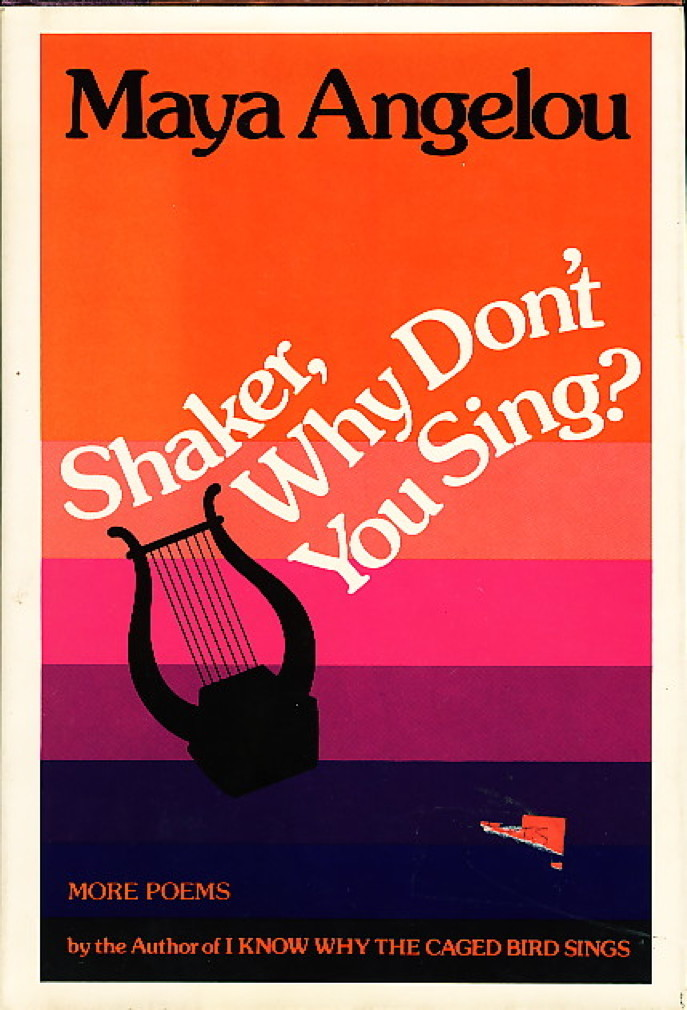 Book cover picture of Angelou, Maya. SHAKER, WHY DON'T YOU SING? New York: Random House,  1983..