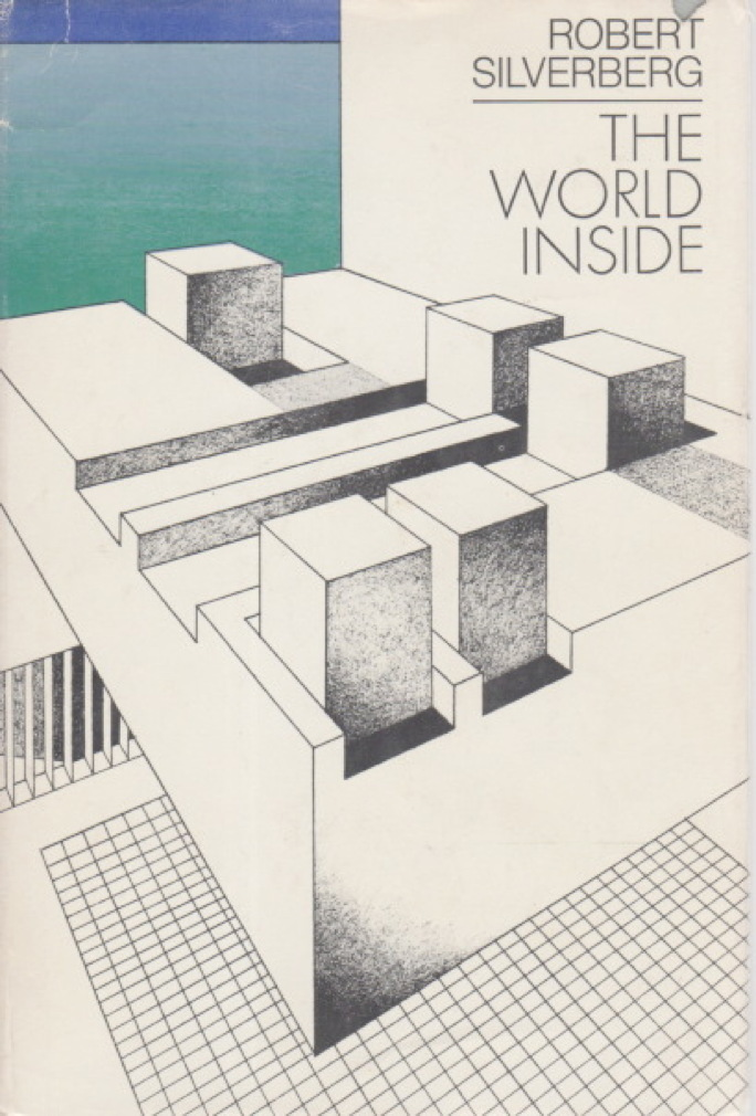 Book cover picture of Silverberg, Robert THE WORLD INSIDE Garden City, New York: Nelson Doubleday, 1971.