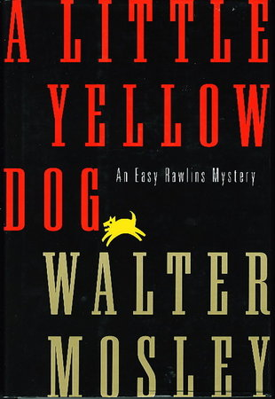 A LITTLE YELLOW DOG. by Mosley, Walter.