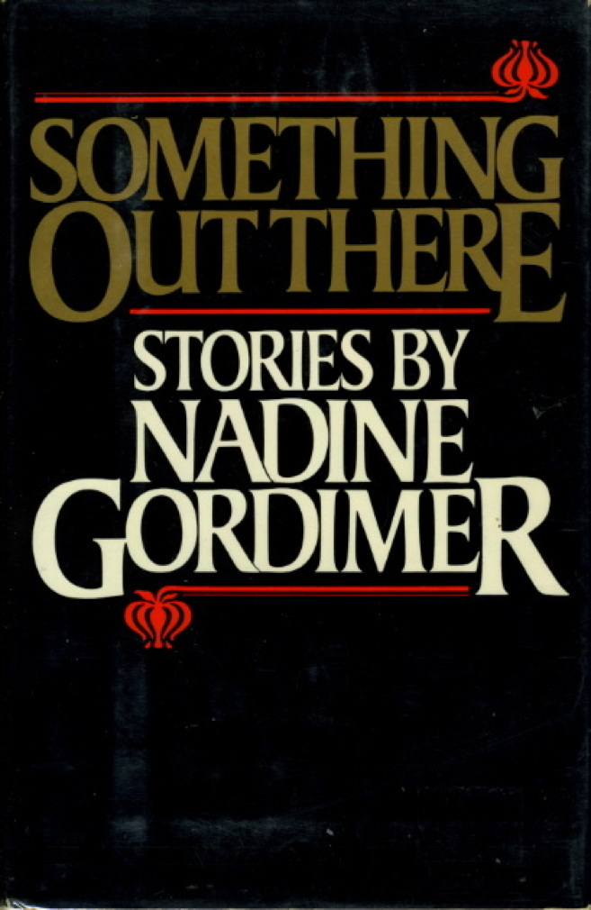 Book cover picture of Gordimer, Nadine. SOMETHING OUT THERE. New York: Viking, (1984.)