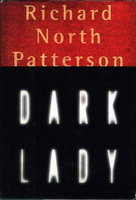 DARK LADY. by Patterson, Richard North.