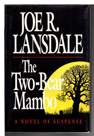 THE TWO-BEAR MAMBO. by Lansdale, Joe R.