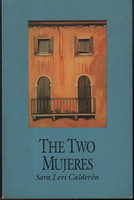 THE TWO MUJERES. by Calderon, Sara Levi.