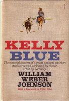KELLY BLUE. by Johnson, William Weber.