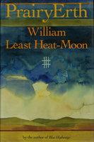 PRAIRYERTH: A Deep Map. by Heat-Moon, William Least (William Trogdon.)