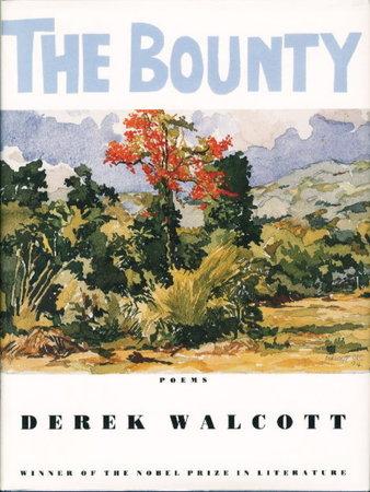 THE BOUNTY. by Walcott, Derek.