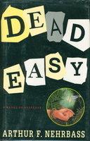 DEAD EASY. by Nehrbass, Arthur F.