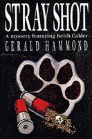 STRAY SHOT. by Hammond, Gerald.