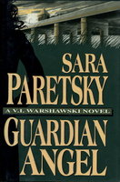 GUARDIAN ANGEL. by Paretsky, Sara.