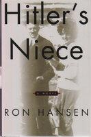 HITLER'S NIECE. by Hansen, Ron.