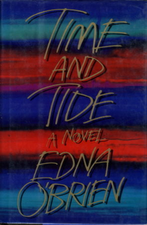 TIME AND TIDE. by O'Brien, Edna.