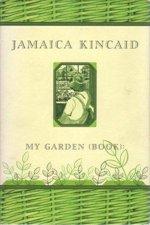 MY GARDEN (BOOK). by Kincaid, Jamaica.