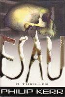 ESAU. by Kerr, Philip.