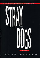 STRAY DOGS. by Ridley, John.