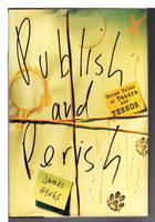 PUBLISH AND PERISH: Three Tales of Tenure and Terror. by Hynes, James.