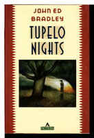 TUPELO NIGHTS. by Bradley, John Ed.