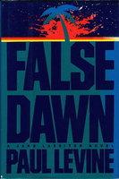 FALSE DAWN. by Levine, Paul