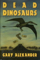 DEAD DINOSAURS by Alexander, Gary