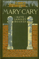 MARY CARY ÒFREQUENTLY MARTHAÓ. by Bosher, Kate Langley
