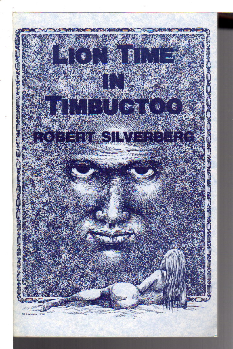 Book cover picture of Silverberg, Robert. LION TIME IN TIMBUCTOO. Eugene, OR: Axolotl Press, Pulphouse Publishing, 1990.