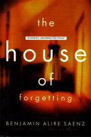 THE HOUSE OF FORGETTING. by Saenz, Benjamin Alire