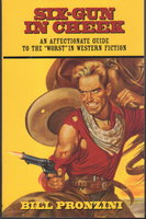 """SIX-GUN IN CHEEK: An Affectionate Guide to the """"Worst"""" in Western Fiction. by Pronzini, Bill."""