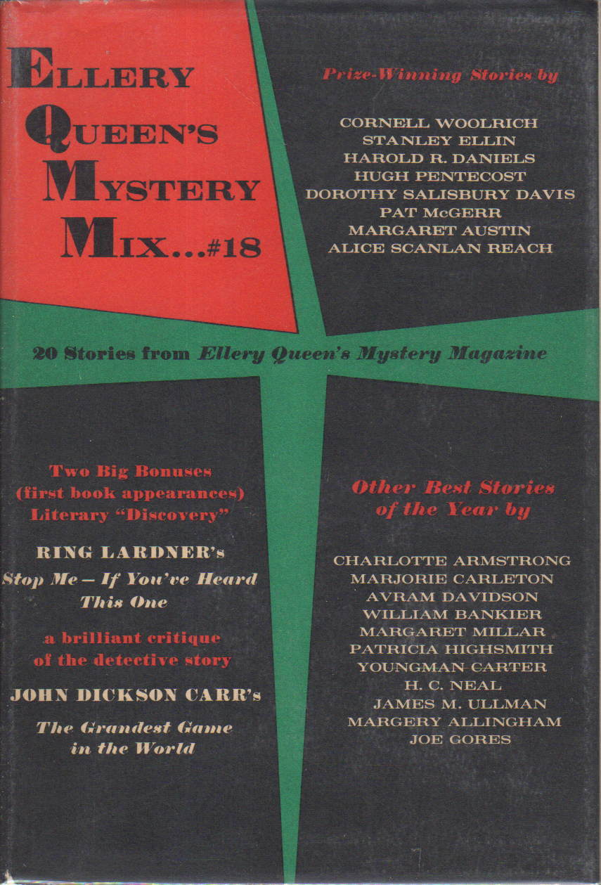 Book cover picture of [Gores, Joe; Woolrich, Cornell; Highsmith, Patricia; Lardner, Ring and others)  ELLERY QUEEN'S MYSTERY MIX...#18. New York: Random House, 1963.