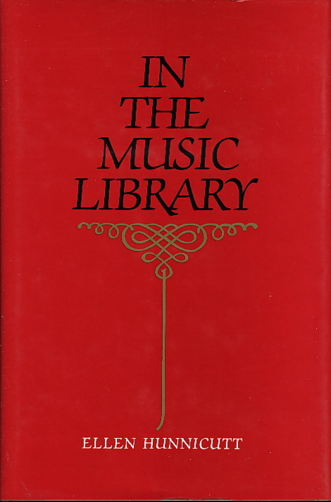 HUNNICUTT, ELLEN. - IN THE MUSIC LIBRARY.