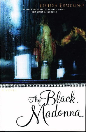 THE BLACK MADONNA: A Novel. by Ermelino, Louisa.