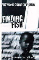 FINDING FISH: A Memoir. by Fisher, Antwone Quenton.