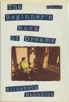 THE BEGINNER'S BOOK OF DREAMS. by Benedict, Elizabeth.