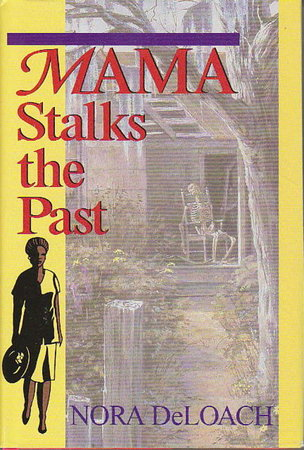 MAMA STALKS THE PAST. by DeLoach, Nora.