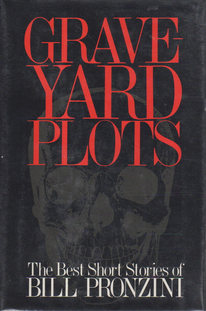 Book cover picture of Pronzini, Bill. GRAVEYARD PLOTS: The Best Short Stories of Bill Pronzini. New York: St Martin's, 1985.