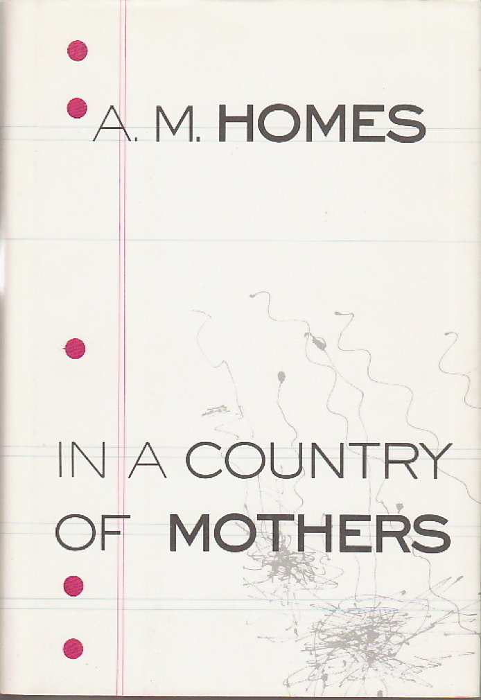 Book cover picture of Homes, A. M. IN A COUNTRY OF MOTHERS. New York: Alfred A. Knopf, 1993.