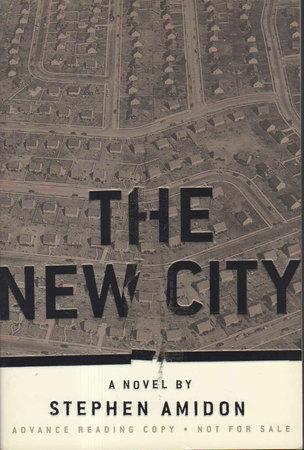 THE NEW CITY: A Novel. by Amidon, Stephen.