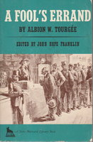 A FOOL'S ERRAND: A Novel of the South During Reconstruction. by Tourgee, Albion (edited by John Hope Franklin.)