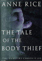 THE TALE OF THE BODY THIEF by Rice, Anne