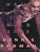 WALK ON THE WILD SIDE. by Rodman, Dennis with Michael Silver.