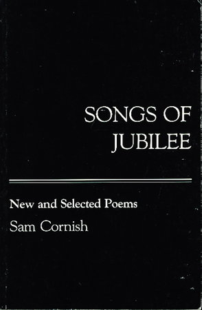 SONGS OF JUBILEE: New and Selected Poems (1969 - 1983.) by Cornish, Sam