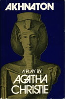 AKHNATON: A Play in Three Acts. by Christie, Agatha.