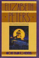 NIGHT TRAIN TO MEMPHIS. by Peters, Elizabeth [Barbara Mertz].