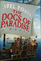 THE DOGS OF PARADISE. by Posse, Abel