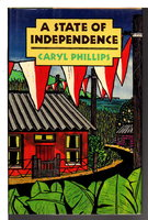 A STATE OF INDEPENDENCE by Phillips, Caryl.