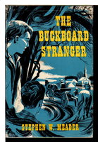 THE BUCKBOARD STRANGER. by Meader, Stephen W.