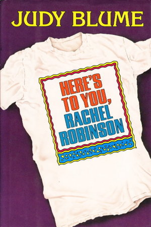 HERE'S TO YOU, RACHEL ROBINSON. by Blume, Judy.