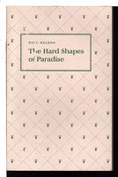 THE HARD SHAPES OF PARADISE. by Nelson, Paul.