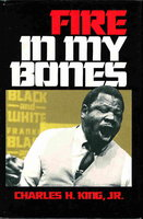 FIRE IN MY BONES by King, Charles H., Jr.