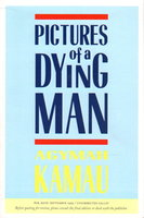 PICTURES OF A DYING MAN. by Kamau, Kwadwo Agymah.