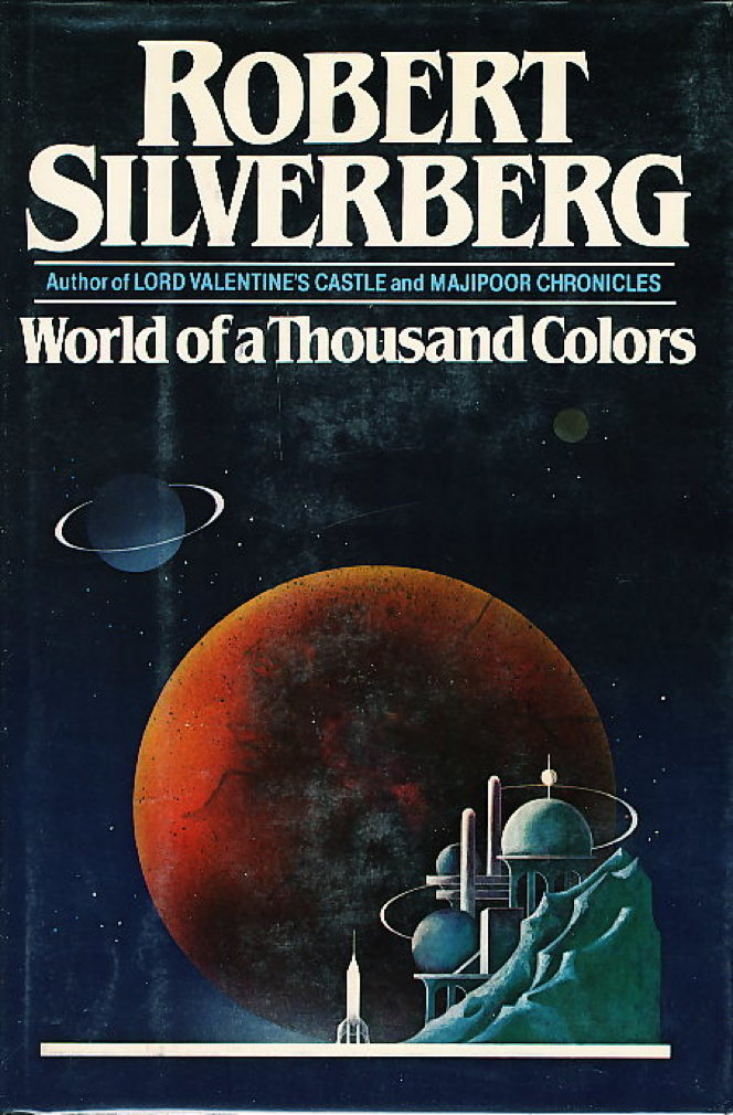 Book cover picture of Silverberg, Robert WORLD OF A THOUSAND COLORS New York: Arbor House, 1982.