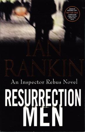 RESURRECTION MEN. by Rankin, Ian